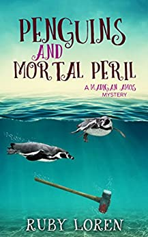 Penguins and Mortal Peril: Mystery (Madigan Amos Zoo Mysteries Book 1) by [Loren, Ruby]