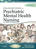 Foundations of Psychiatric Mental Health Nursing - Text with Free Manual of Psychiatric Nursing Care Plans Package, , 1416030603