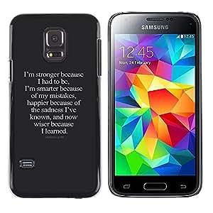 Be Good Phone Accessory // Dura Cáscara cubierta Protectora Caso Carcasa Funda de Protección para Samsung Galaxy S5 Mini, SM-G800, NOT S5 REGULAR! // stronger smarter happier wiser