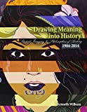 Drawing Meaning into History, Wilburn, Kenneth, 1465270868