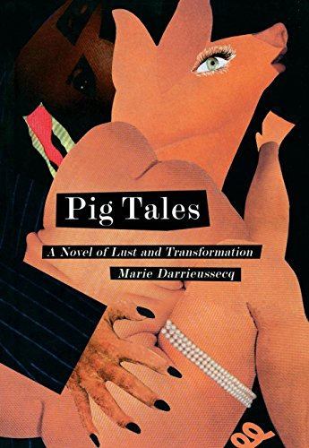 Pig Tales: A Novel of Lust and Transformation (New Press International Fiction)