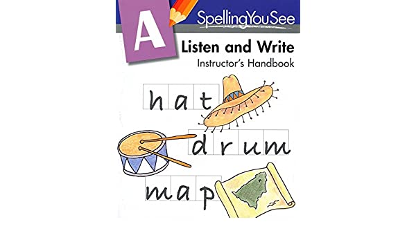 Spelling You See Level A: Listen and Write Instructor's Handbook ...