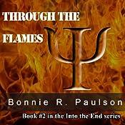 Through the Flames: Into the End, Book 2 | Bonnie R. Paulson