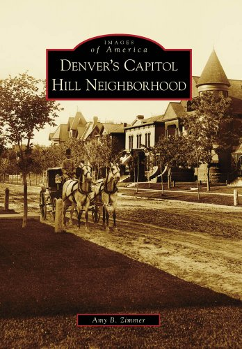 Denver's Capitol Hill Neighborhood (Images of America) (Denver Capitol Co State)
