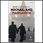 Mikhail and Margarita: A Novel | Julie Himes