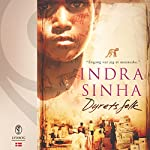 Dyrets folk | Indra Sinha