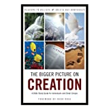 img - for The Bigger Picture on Creation: A Bible Study Guide for Individuals and Small Groups book / textbook / text book