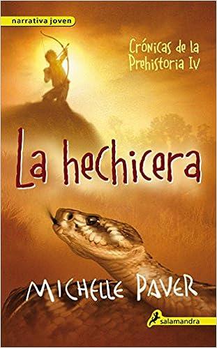 La hechicera Crónicas de la Prehistoria 4 : Crónicas de la prehistoria IV: Amazon.es: Paver, Michelle: Libros