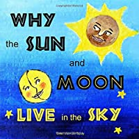 Why the Sun and Moon live in the Sky (Illustrated) (Folktales from Africa)