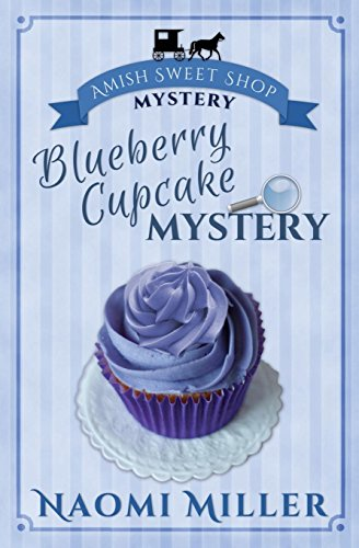 Blueberry Cupcake Mystery (Amish Sweet Shop ()
