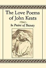 KEATS LOVE POEMS   Poems by John Keats (1795-1821)