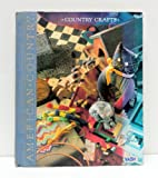 Country Crafts, Carol A. (Editor) Guasti, 0809467712