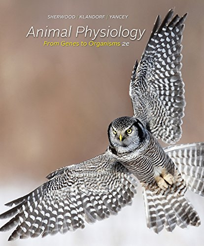 Animal Physiology: From Genes to Organisms (Anatomy And Physiology From Science To Life)