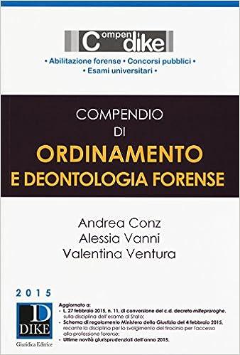 Amazon.com: Compendio di Ordinamento e Deontologia Forense ...