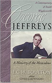 Book George Jeffreys: A Ministry of the Miraculous