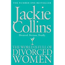 The World is Full of Divorced Women by Collins, Jackie (2012) Paperback