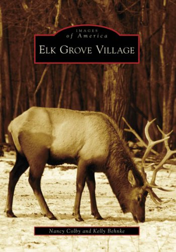 Elk Grove Village (Images of America: Illinois) (City Of Arlington Heights Il)