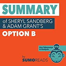 Summary of Sheryl Sandberg & Adam Grant's 'Option B': Key Takeaways & Analysis Audiobook by Sumoreads Narrated by Serena Travis