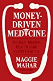 : Money-Driven Medicine: The Real Reason Health Care Costs So Much