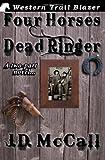 Four Horses Dead Ringer, J. D. McCall, 1470110172