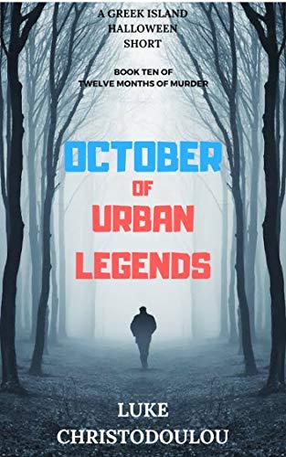 October of Urban Legends: A Greek Island Halloween Short (Twelve Months of Murder Book 10) -