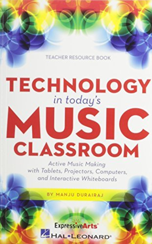 Technology in Today's Music Classroom by Manju Durairaj (2014-07-01)