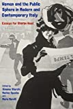 Women and the Public Sphere in Modern and Contemporary Italy: Essays for Sharon Wood (Troubador Italian Studies)