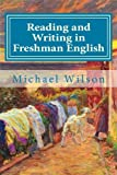 Reading and Writing in Freshman English, Michael Wilson, 1499257376
