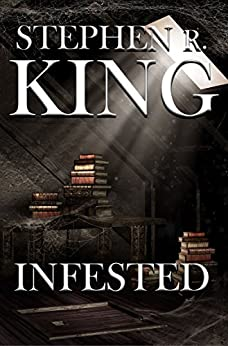 INFESTED by [King, Stephen R.]