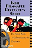 Indie Filmmaker Producer's Guide, Jackie L. Young, 0977432858
