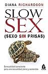 Slow Sex : Sexo sin prisas par Richardson