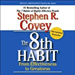 The 8th Habit: From Effectiveness to Greatness | Stephen R. Covey