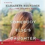 Somebody Else's Daughter | Elizabeth Brundage