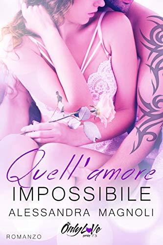 Quell'Amore Impossibile (OnlyLoVe Vol. 3) (Italian Edition)