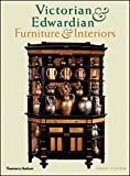 img - for Victorian and Edwardian Furniture and Interiors: From the Gothic Revival to Art Nouveau book / textbook / text book