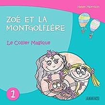 Livres pour enfants: Le Collier Magique - Zoé et la Montgolfière (Livres pour enfants, enfant, enfant 8 ans, enfant secret, livre pour bébé, bébé, enfant ... 0 à 3 ans, livres enfants) (French Edition)