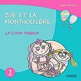Livres pour enfants: Zoé et la Montgolfière  - Le Collier Magique (Livres pour enfants, enfant, enfant 8 ans, enfant secret, livre pour bébé, bébé, enfant ... 0 à 3 ans, livres enfants) (French Edition)