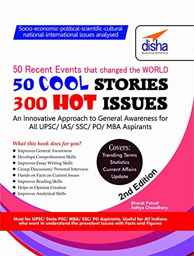50 COOL Stories 300 HOT Issues: General Knowledge Analysed for IAS/ CSAT/ MBA/ GMAT/ Bank PO/ SSC 2nd Edition