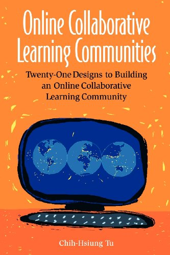 Online Collaborative Learning Communities: Twenty-One Designs to Building