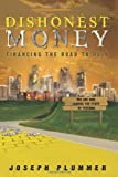 img - for By Joseph Plummer Dishonest Money: Financing the Road to Ruin book / textbook / text book