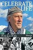 Celebrate Life!: Viva La Vida
