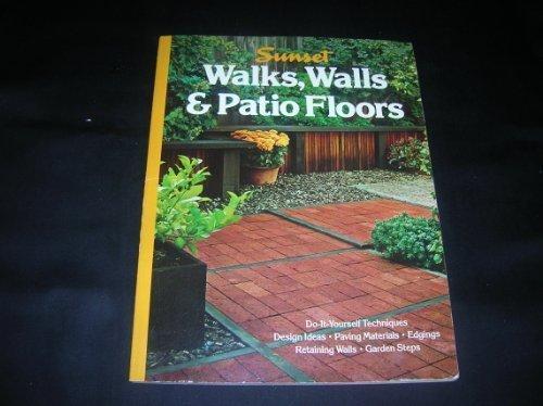 Walks Walls and Patio Floors (Sunset gardening & outdoor building books) (Painting Patio Floor)