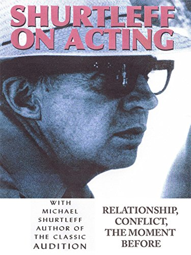 Shurtleff On Acting - Relationship, Conflict, The Moment Before