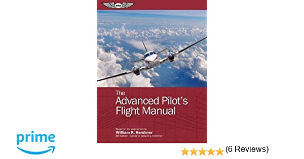 The advanced pilots flight manual the flight manuals series the advanced pilots flight manual the flight manuals series william k kershner william c kershner 9781619542136 amazon books fandeluxe Image collections
