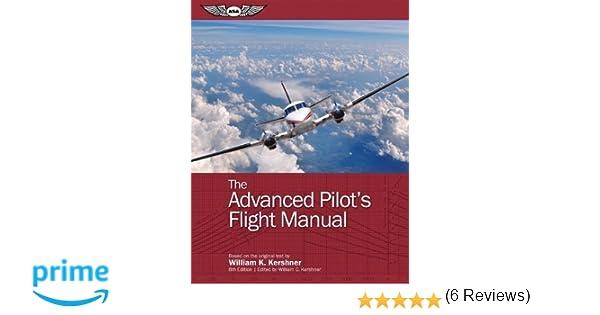 The advanced pilots flight manual the flight manuals series the advanced pilots flight manual the flight manuals series william k kershner william c kershner 9781619542136 amazon books fandeluxe Images