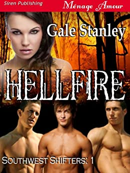Hellfire [Southwest Shifters 1] (Siren Publishing Menage Amour) by [Stanley, Gale]