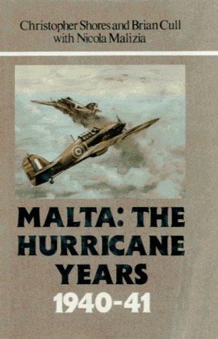 - Malta: The Hurricane Years 1940-41
