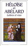Abelard et Héloïse : Lettres et vies