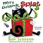 Merry Christmas, Splat | Rob Scotton