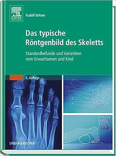 Das typische Röntgenbild des Skeletts: Standardbefunde und ...